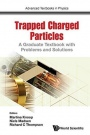 Trapped Charged Particles: A Graduate Textbook with Problems and Solutions - ISBN 9781786340122