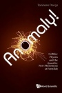 Anomaly! Collider Physics and the Quest for New Phenomena at Fermilab - ISBN 9781786341112