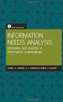 Information Needs Analysis: Principles and Practice in Information Organizations - ISBN 9781856044844