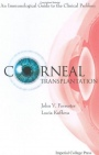 Corneal Transplantation: An Immunological Guide to the Clinical Problem - ISBN 9781860944499