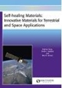 Self-healing Materials: Innovative Materials for Terrestrial and Space Applications - ISBN 9781909030114
