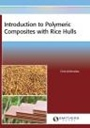 Introduction to Polymeric Composites with Rice Hulls - ISBN 9781909030794