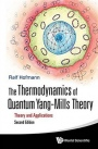 Thermodynamics of Quantum Yang-Mills Theory, The: Theory and Applications (Second Edition) - ISBN 9789813100480