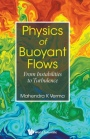 Physics Of Buoyant Flows: From Instabilities To Turbulence - ISBN 9789813237797