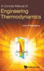 Concise Manual Of Engineering Thermodynamics, A - ISBN 9789813270848