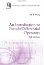 An Introduction to Pseudo-differential Operators, 3 Rev ed. - ISBN 9789814583084
