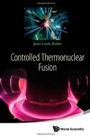 Controlled Thermonuclear Fusion - ISBN 9789814590686