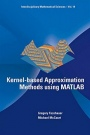 Kernel-Based Approximation Methods Using Matlab: Interdisciplinary Mathematical Sciences - ISBN 9789814630139