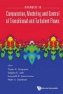Advances in Computation, Modeling and Control of Transitional and Turbulent Flows - ISBN 9789814635158