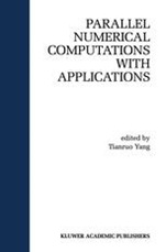 Parallel Numerical Computations with Applications - ISBN 9780792385882