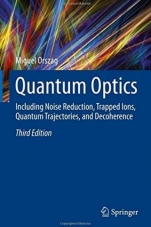 Quantum Optics: Including Noise Reduction, Trapped Ions, Quantum Trajectories, and Decoherence - ISBN 9783319290355