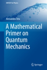 A Mathematical Primer on Quantum Mechanics - ISBN 9783319778921