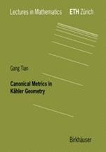 Canonical Metrics in Kaehler Geometry - ISBN 9783764361945