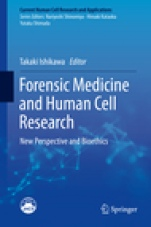 Forensic Medicine and Human Cell Research: New Perspective and Bioethics - ISBN 9789811322969