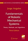 Fundamentals of Robotic Mechanical Systems: Theory, Methods, and Algorithms - ISBN 9780387294124