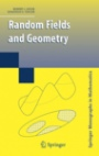 Random Fields and Geometry - ISBN 9780387481128
