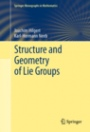Structure and Geometry of Lie Groups - ISBN 9780387847931
