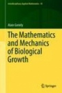 The Mathematics and Mechanics of Biological Growth - ISBN 9780387877099