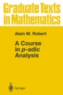 A Course in p-adic Analysis - ISBN 9780387986692