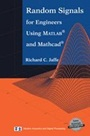 Random Signals for Engineers Using MATLAB and Mathcad - ISBN 9780387989563