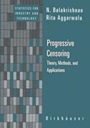 Progressive Censoring: Theory, Method and Applications - ISBN 9780817640019