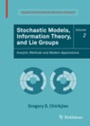 Stochastic Models, Information Theory, and Lie Groups, Volume 2 - ISBN 9780817649432