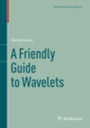 A Friendly Guide to Wavelets - ISBN 9780817681104
