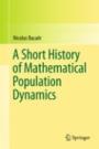 A Short History of Mathematical Population Dynamics - ISBN 9780857291141