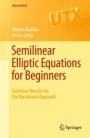 Semilinear Elliptic Equations for Beginners - ISBN 9780857292261