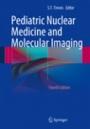 Pediatric Nuclear Medicine and Molecular Imaging - ISBN 9781461495505