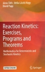 Reaction Kinetics: Exercises, Programs and Theorems: Mathematica for Deterministic and Stochastic Ki - ISBN 9781493986415