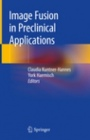 Image Fusion in Preclinical Applications - ISBN 9783030029722