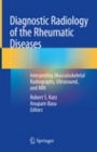 Diagnostic Radiology of the Rheumatic Diseases - ISBN 9783030251154