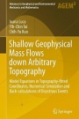 Shallow Geophysical Mass Flows Down Arbitrary Topography: Model Equations in Topography-Fitted Coord - ISBN 9783319026268