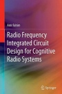 Radio Frequency Integrated Circuit Design for Cognitive Radio Systems - ISBN 9783319110103