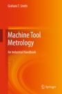 Machine Tool Metrology: An Industrial Handbook - ISBN 9783319251073