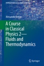 A Course in Classical Physics 2 - Fluids and Thermodynamics - ISBN 9783319306858