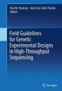 Field Guidelines for Genetic Experimental Designs in High-Throughput Sequencing: 2016 - ISBN 9783319313481