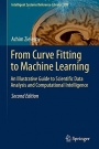 From Curve Fitting to Machine Learning: An Illustrative Guide to Scientific Data Analysis and Comput - ISBN 9783319325446