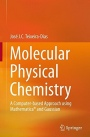 Molecular Physical Chemistry: A Computer-based Approach using Mathematica (R) and Gaussian - ISBN 9783319410920
