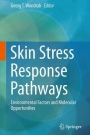 Skin Stress Response Pathways: Environmental Factors and Molecular Opportunities - ISBN 9783319431550