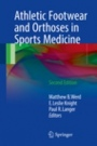 Athletic Footwear and Orthoses in Sports Medicine - ISBN 9783319521343