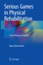 Serious Games in Physical Rehabilitation - ISBN 9783319881829