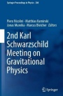 2nd Karl Schwarzschild Meeting on Gravitational Physics - ISBN 9783319942551