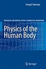 Physics of the Human Body: A Physical View of Physiology - ISBN 9783540296034