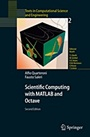 Scientific Computing with MATLAB and Octave - ISBN 9783540326120
