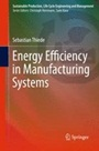 Energy Efficiency in Manufacturing Systems - ISBN 9783642259135