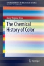 The Chemical History of Color - ISBN 9783642326417