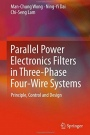 Parallel Power Electronics Filters in Three-Phase Four-Wire Systems: Principle, Control and Design:  - ISBN 9789811015298