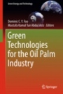 Green Technologies for the Oil Palm Industry - ISBN 9789811322358